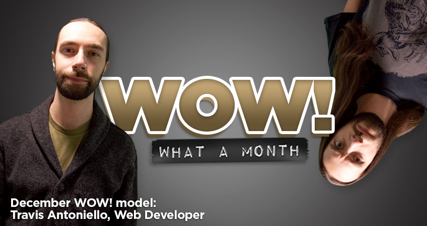 Coal Creative - Wow, What a month! December WOW! model: Travis Antoniello, Web Developer