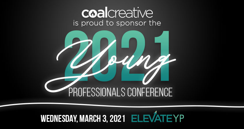 Coal Creative is Proud to Sponsor the 2021 Young Professionals Conference!