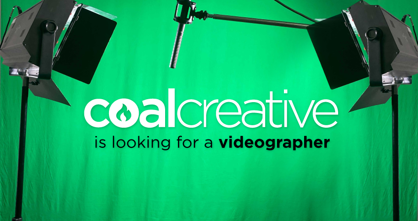Coal Creative is looking for a videographer