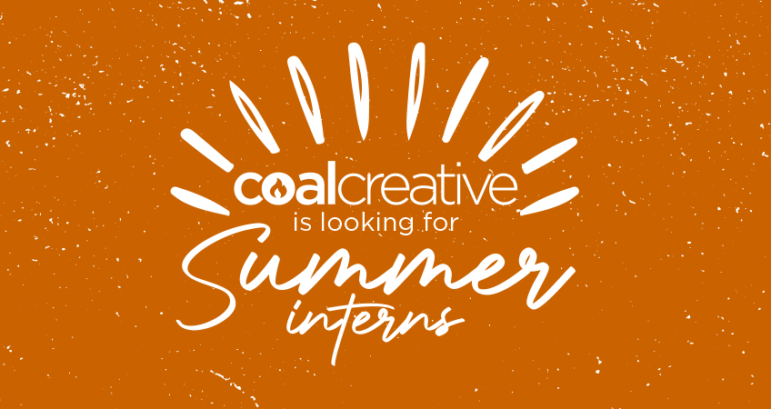 Coal Creative is Looking for 2021 Summer Interns!
