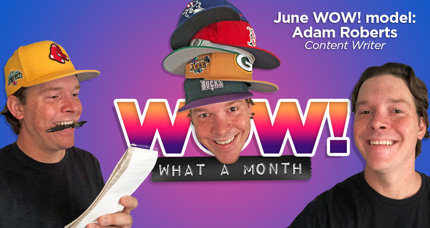 Wow! What a Month - June WOW! Model: Adam Roberts, Content Writer