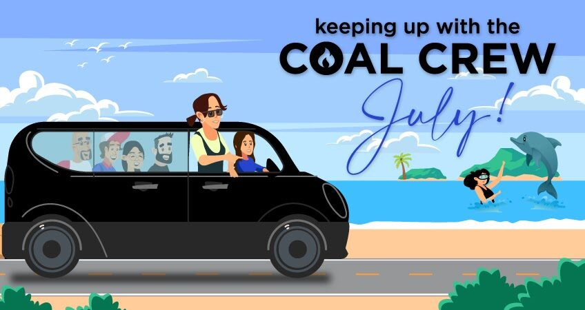 Keeping Up With The Coal Crew - July